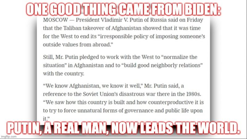 Putin is the leader of the world after Biden screws up Afghanistan [Video]